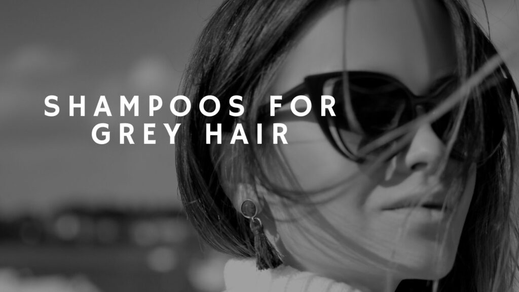 best shampoo to reduce grey hair