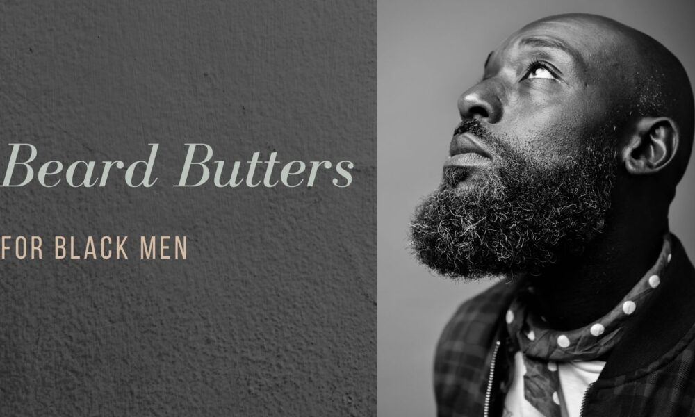 best beard butter for african american