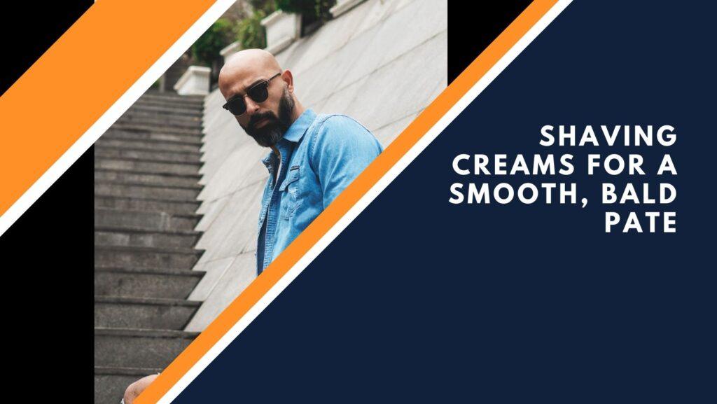 best shaving cream for bald heads