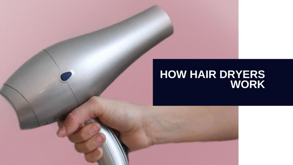 how hair dryer works