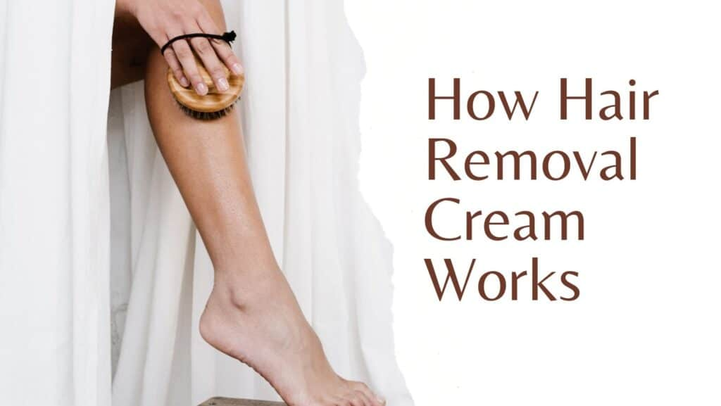 how hair removal cream works