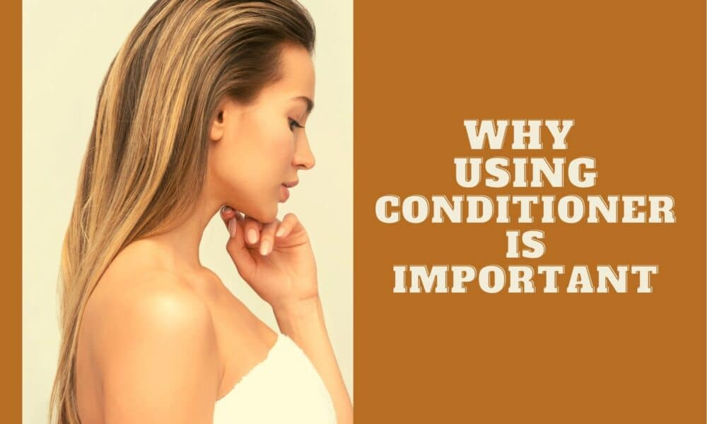 why hair conditioner is important