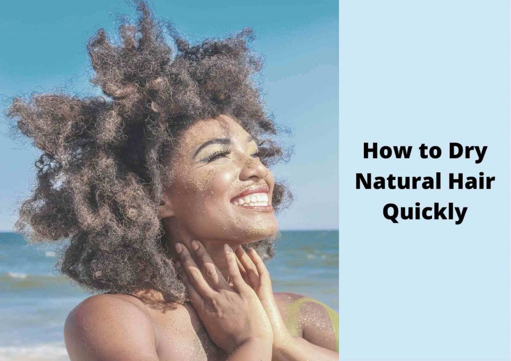 how to dry natural hair fast