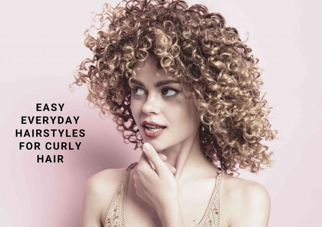 easy everyday hairstyles for curly hair