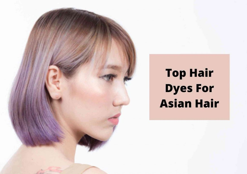 top hair dyes for asian hair